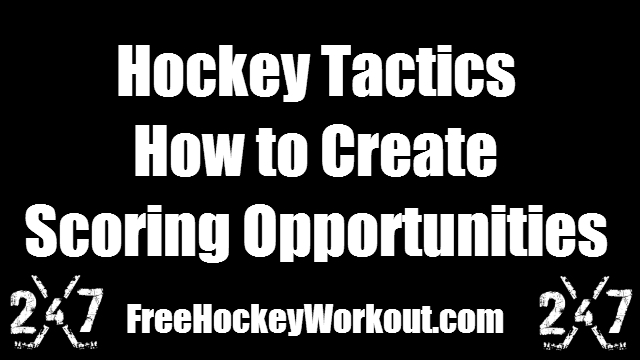 Hockey Tactics: How to Create Scoring Opportunities