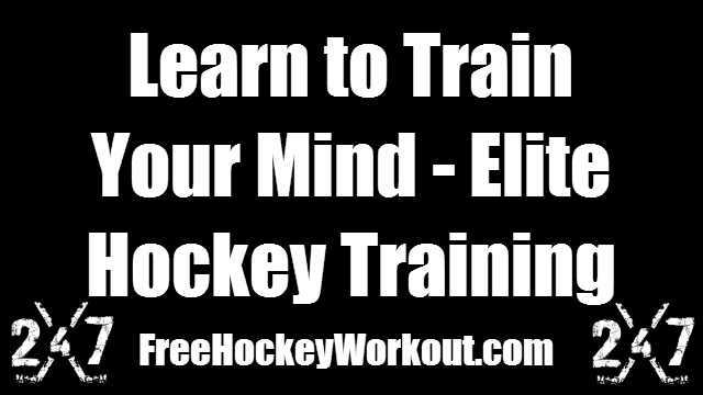 Learn to Train Your Mind - Elite Hockey Training