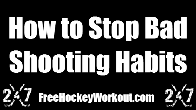 How to Stop Bad Shooting Habits