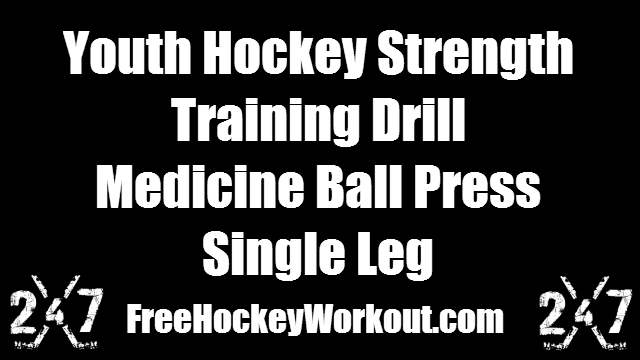 Youth Hockey Strength Training Drill - Medicine Ball Press