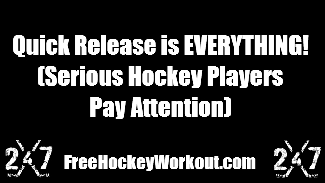 Quick Release is EVERYTHING!  (Serious Hockey Players Pay Attention)