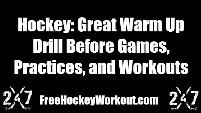 Hockey: Great Warm Up Drill Before Games, Practices, and Workouts