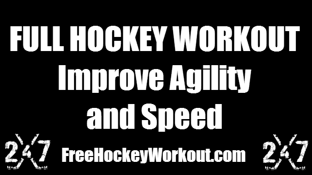 FULL HOCKEY WORKOUT: Improve Agility and Speed